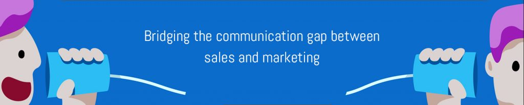Bridging the communication gap between sales and marketing