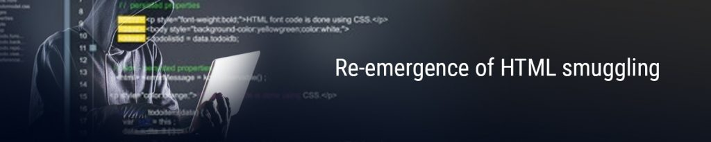 Re-emergence of HTML smuggling